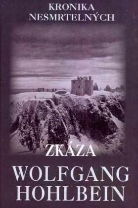 Kronika nesmrtelných 4: Zkáza - Wolfgang Hohlbein