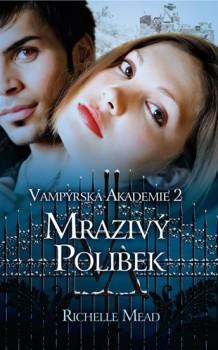Vampýrská akademie 2